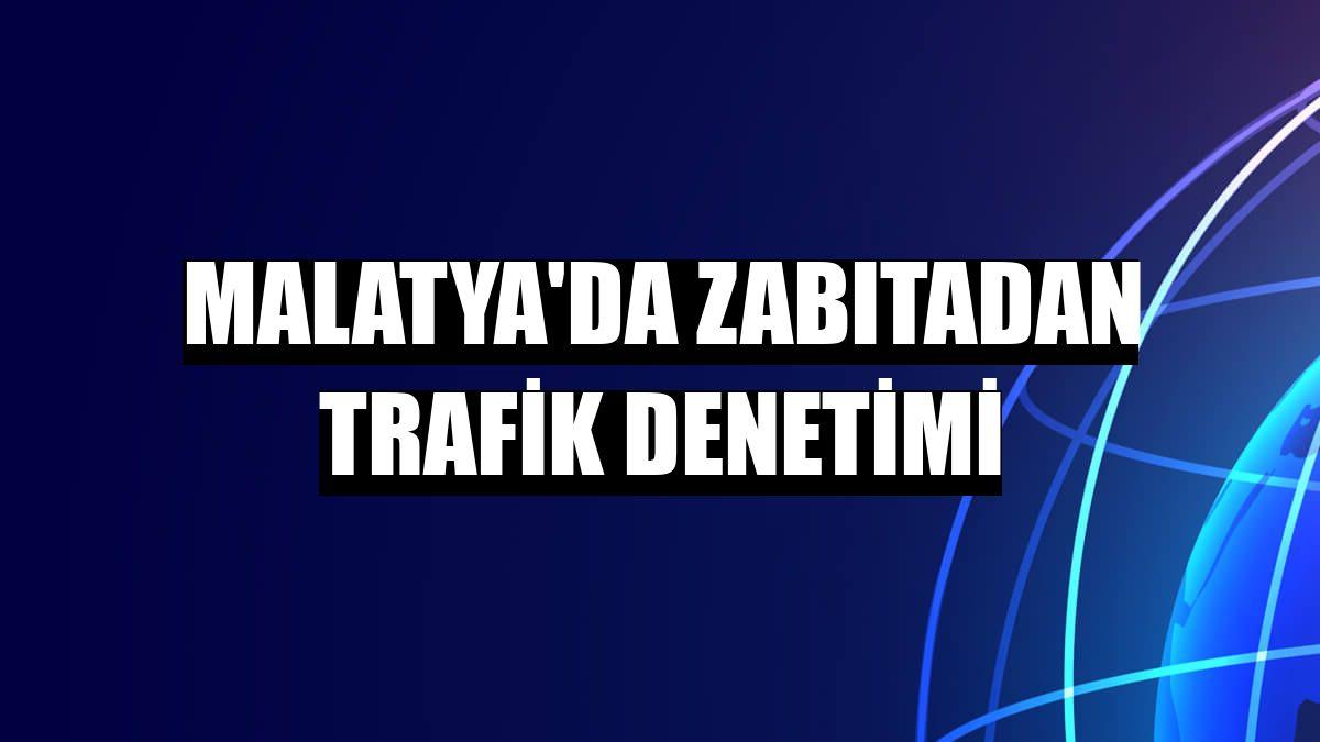 Malatya'da zabıtadan trafik denetimi