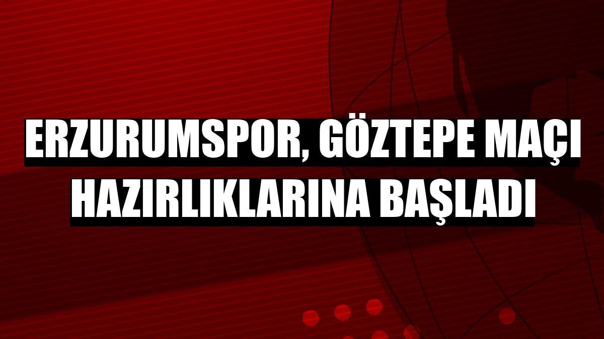 Erzurumspor, Göztepe maçı hazırlıklarına başladı