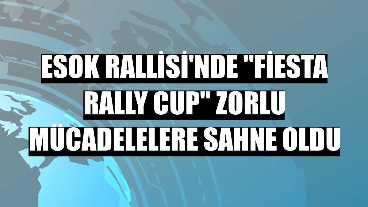 "ESOK Rallisi'nde ""Fiesta Rally Cup"" zorlu mücadelelere sahne oldu"
