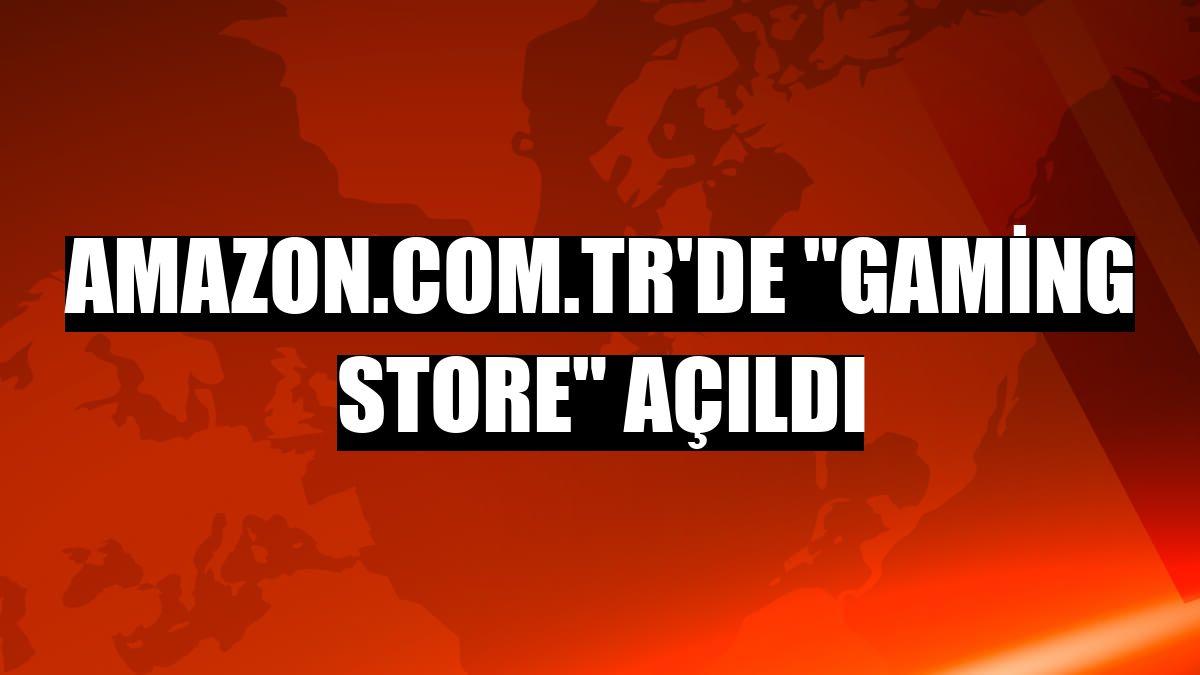 "Amazon.com.tr'de ""Gaming Store"" açıldı"