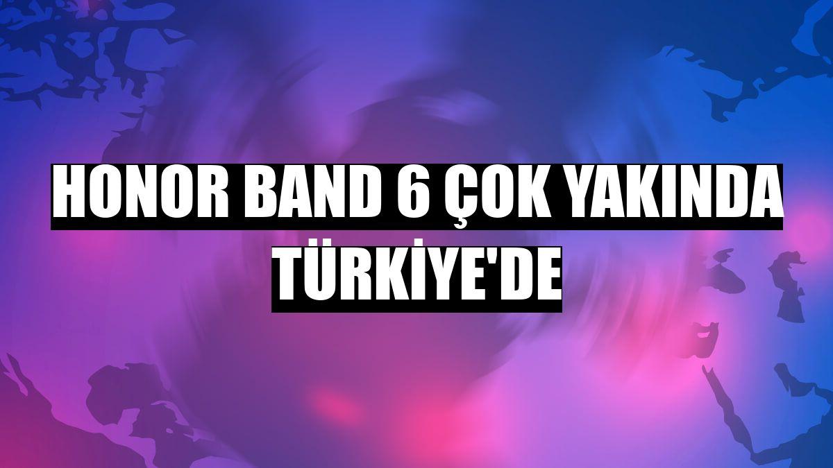 Honor Band 6 çok yakında Türkiye'de