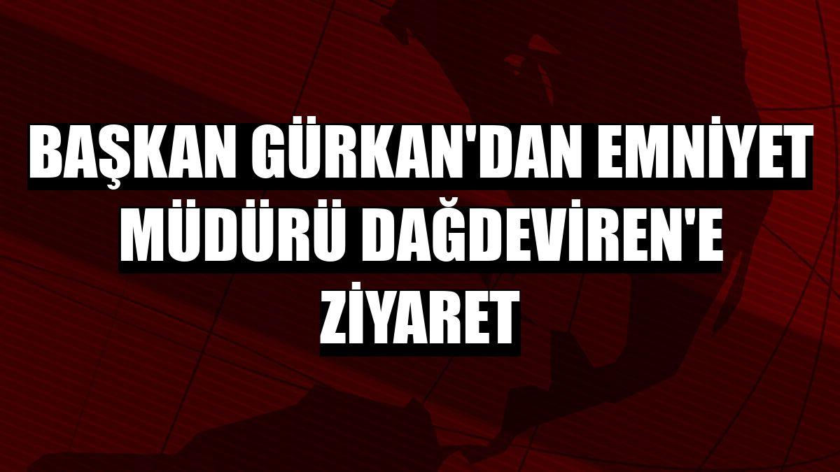 Başkan Gürkan'dan Emniyet Müdürü Dağdeviren'e ziyaret