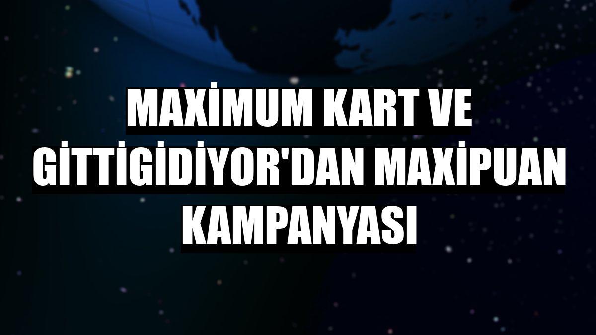 Maximum Kart ve Gittigidiyor'dan MaxiPuan kampanyası