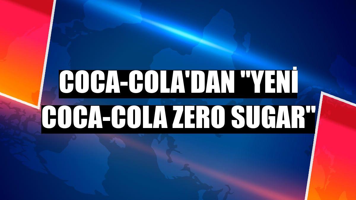 """Coca-Cola'dan """"yeni Coca-Cola Zero Sugar"""""""