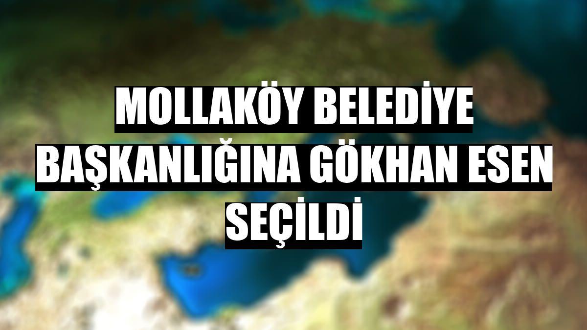 Mollaköy Belediye Başkanlığına Gökhan Esen seçildi