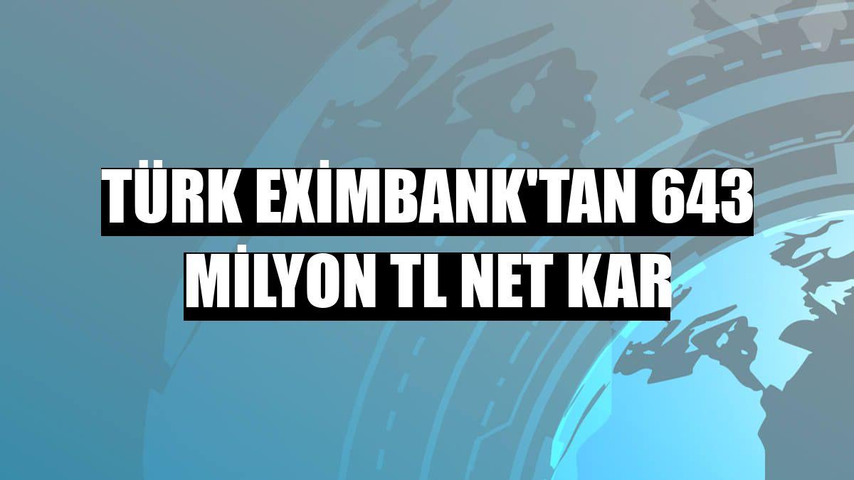 Türk Eximbank'tan 643 milyon TL net kar