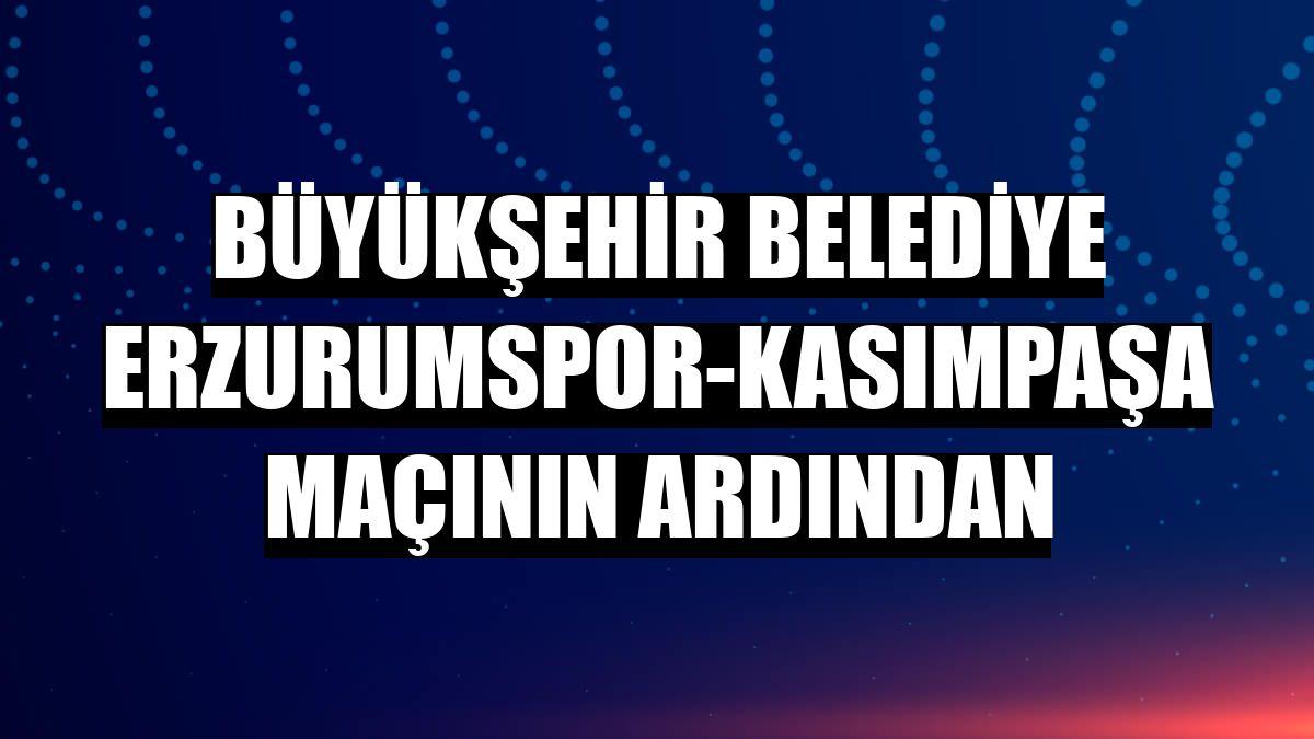 Büyükşehir Belediye Erzurumspor-Kasımpaşa maçının ardından