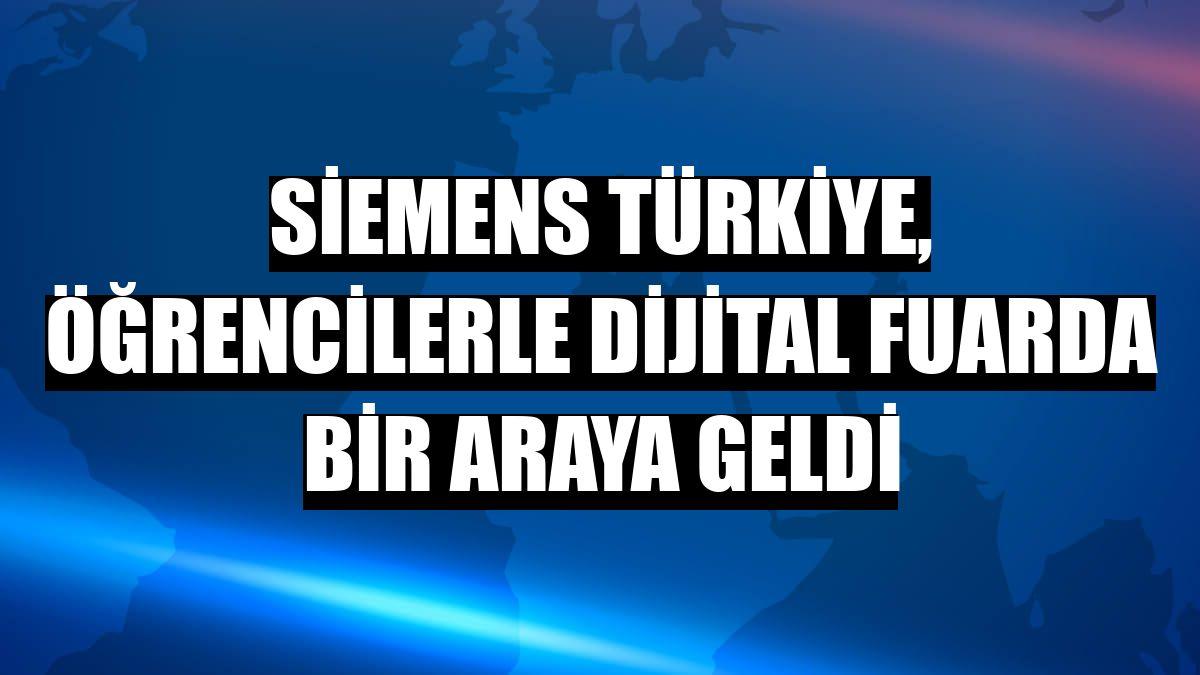 Siemens Türkiye, öğrencilerle dijital fuarda bir araya geldi