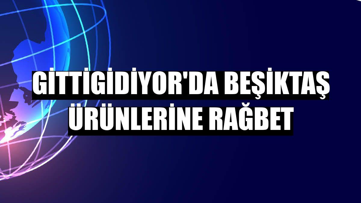 GittiGidiyor'da Beşiktaş ürünlerine rağbet