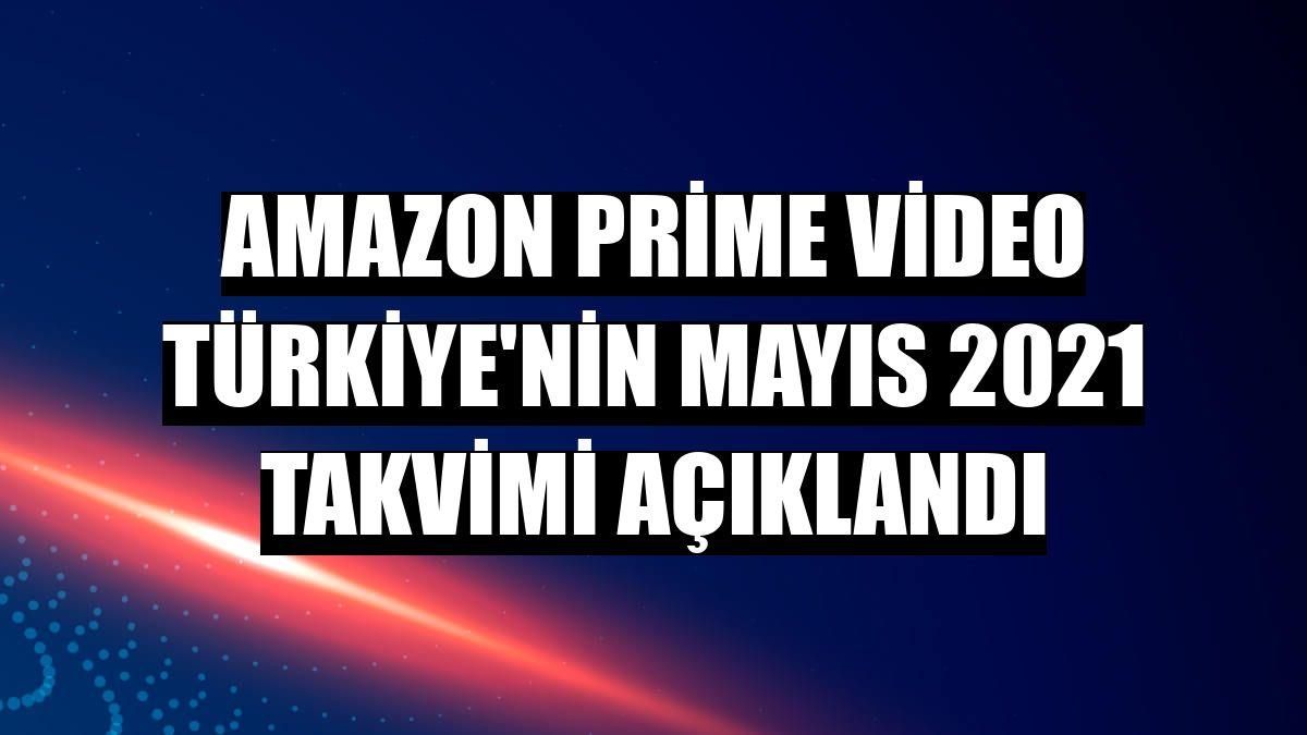 Amazon Prime Video Türkiye'nin Mayıs 2021 takvimi açıklandı