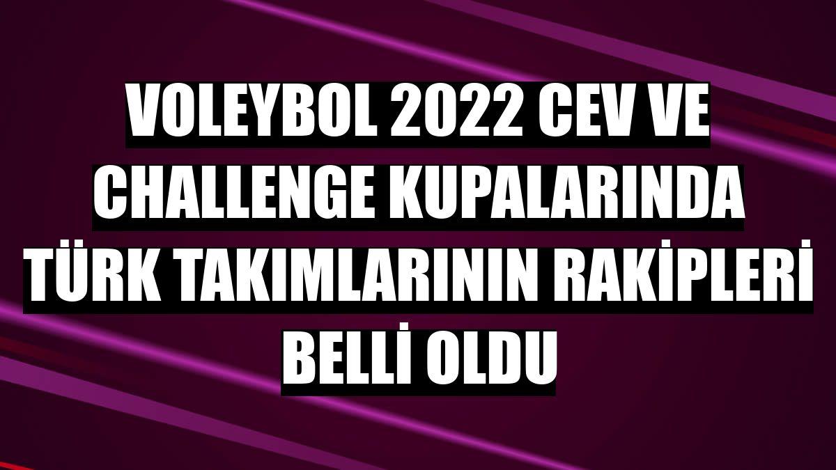 Voleybol 2022 CEV ve Challenge kupalarında Türk takımlarının rakipleri belli oldu