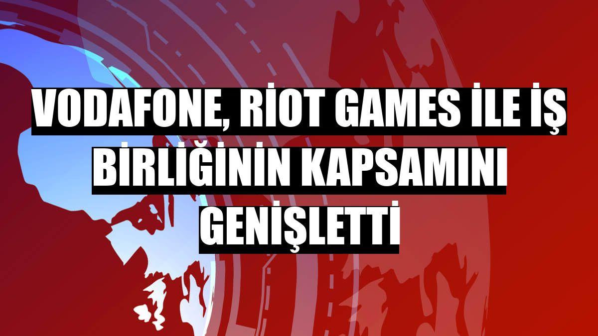 Vodafone, Riot Games ile iş birliğinin kapsamını genişletti