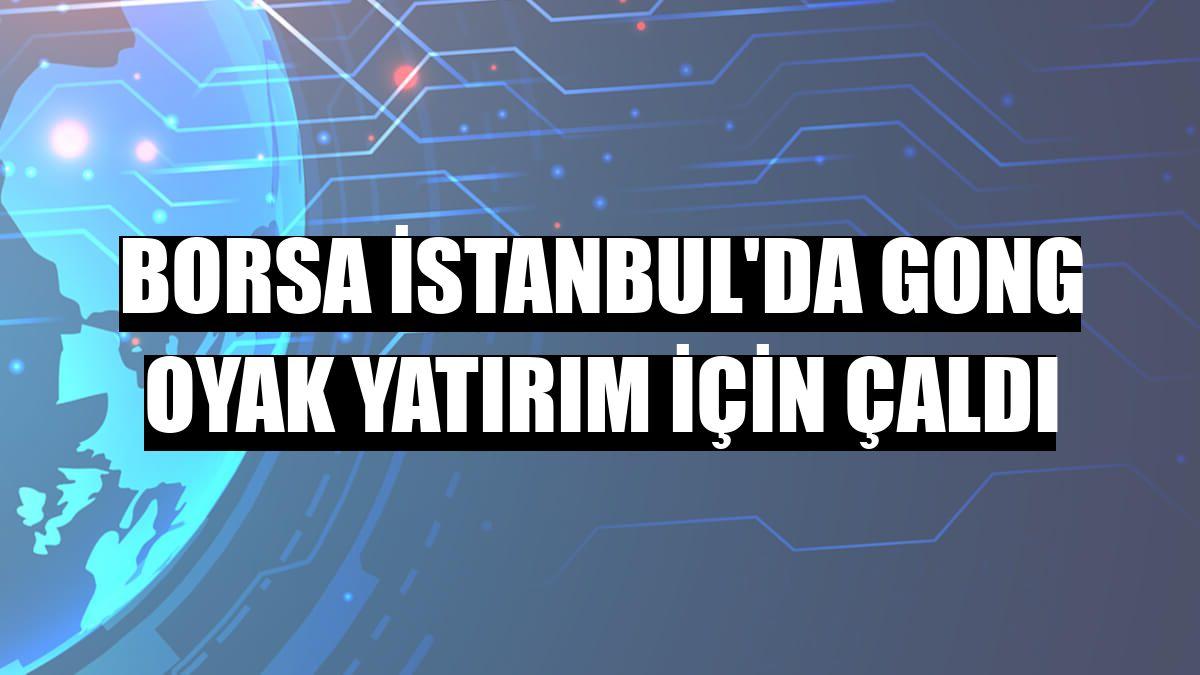 Borsa İstanbul'da gong OYAK Yatırım için çaldı