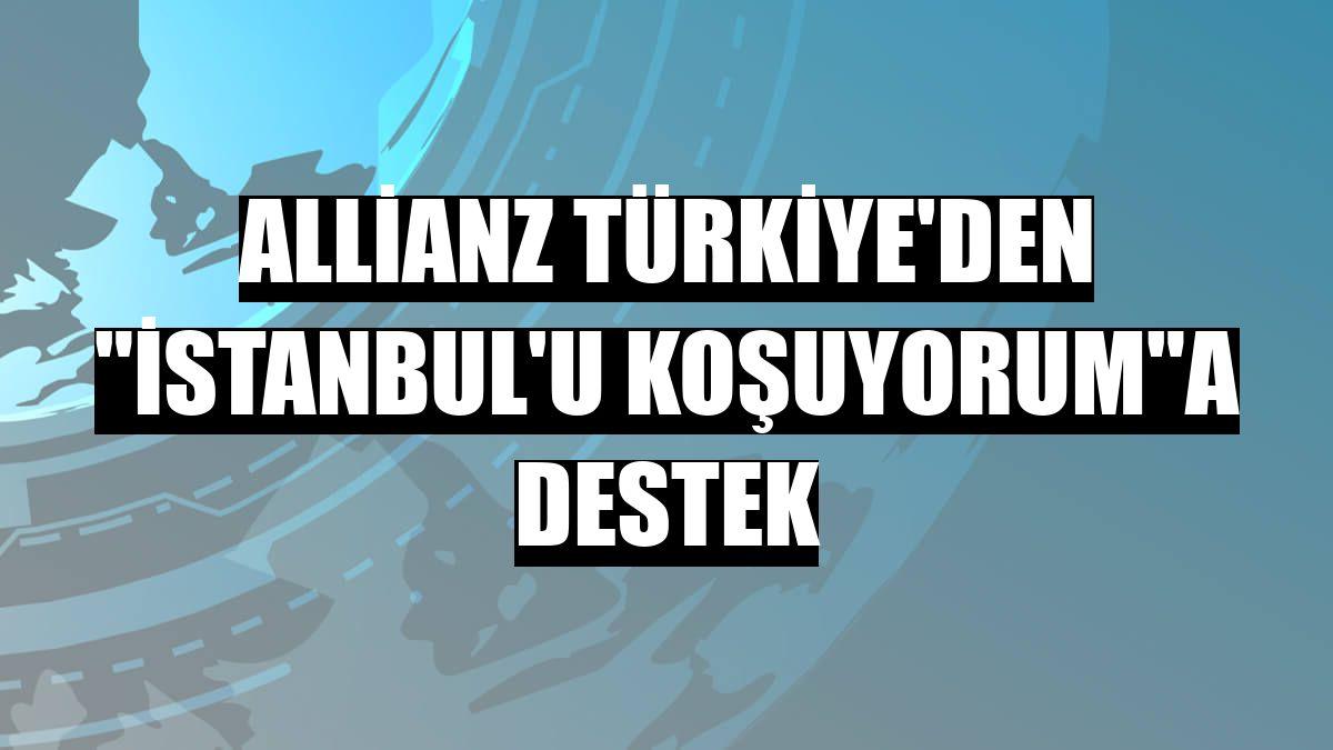 """Allianz Türkiye'den """"İstanbul'u Koşuyorum""""a destek"""