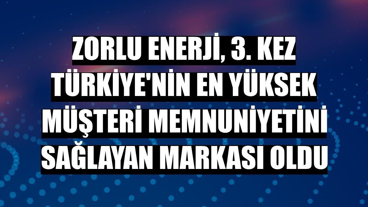 Zorlu Enerji, 3. kez Türkiye'nin en yüksek müşteri memnuniyetini sağlayan markası oldu