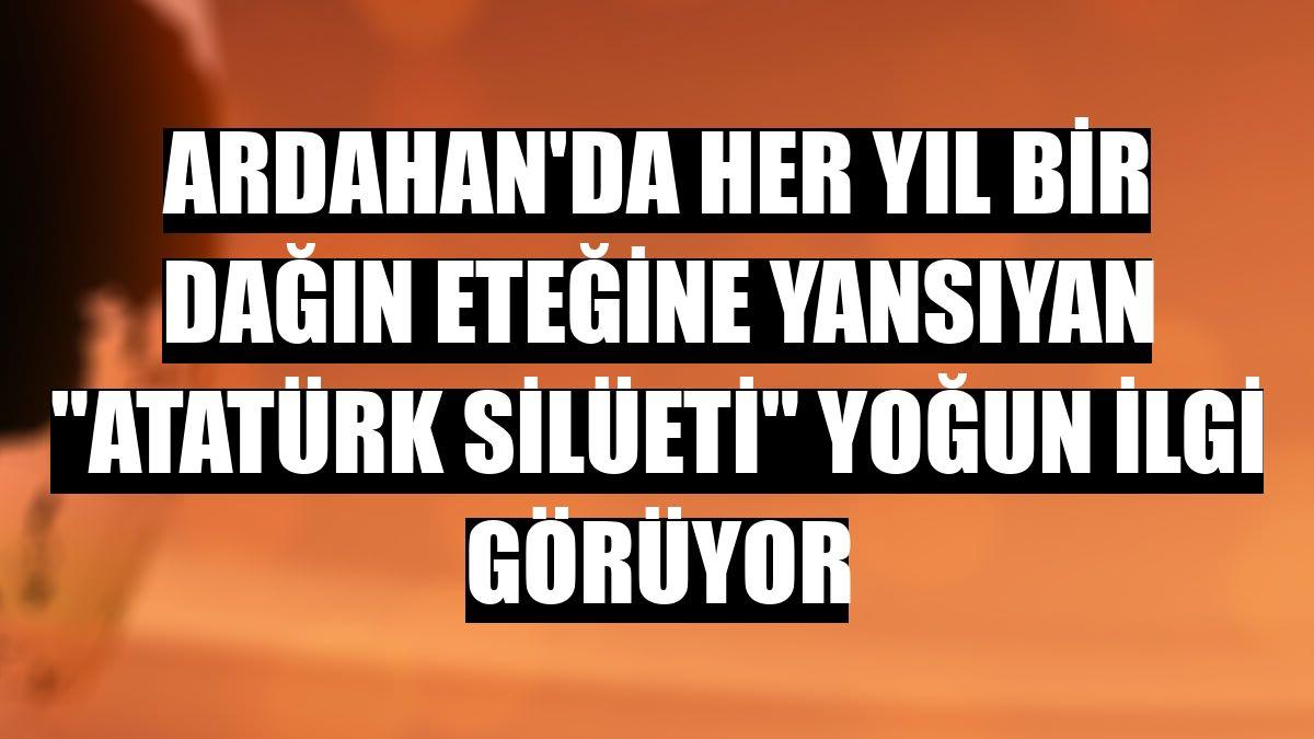 """Ardahan'da her yıl bir dağın eteğine yansıyan """"Atatürk silüeti"""" yoğun ilgi görüyor"""