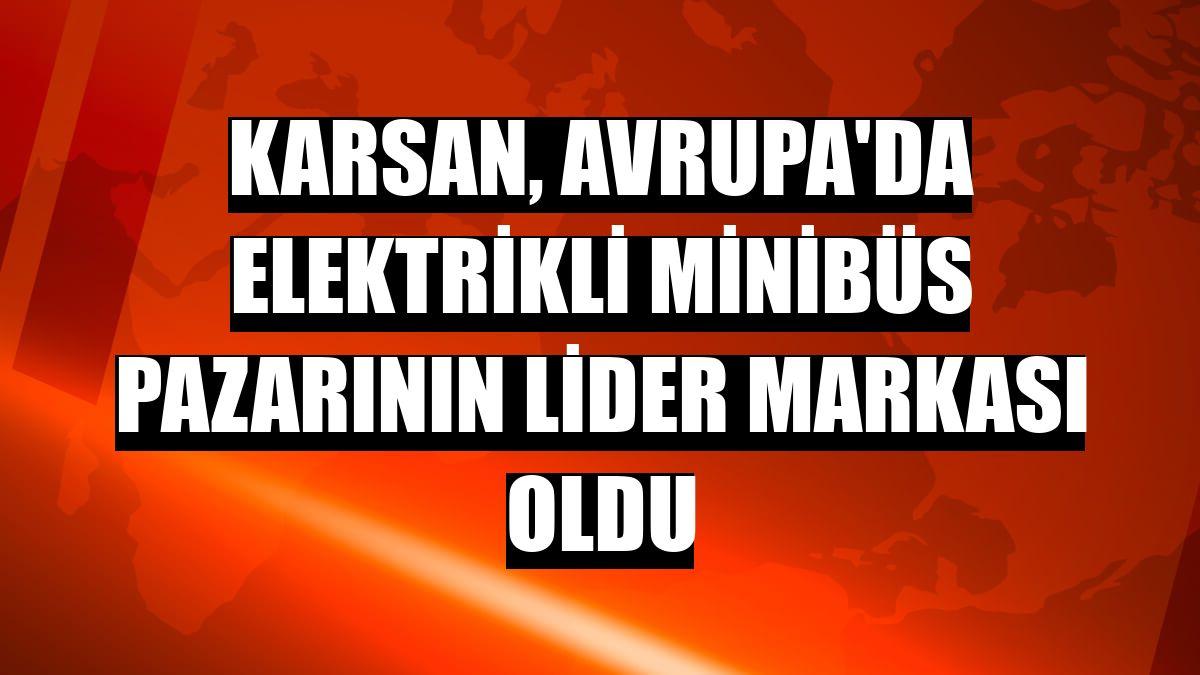 Karsan, Avrupa'da elektrikli minibüs pazarının lider markası oldu