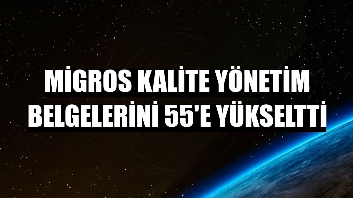 Migros kalite yönetim belgelerini 55'e yükseltti