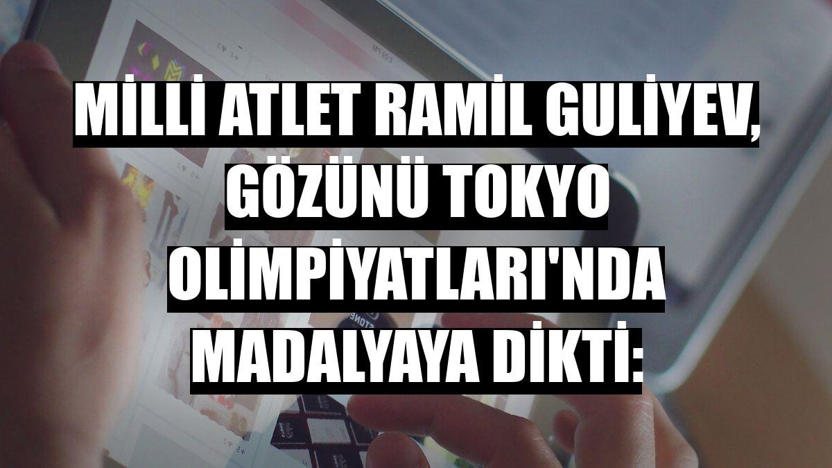Milli atlet Ramil Guliyev, gözünü Tokyo Olimpiyatları'nda madalyaya dikti: