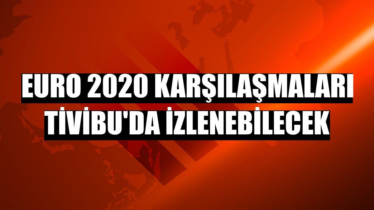 Euro 2020 karşılaşmaları Tivibu'da izlenebilecek