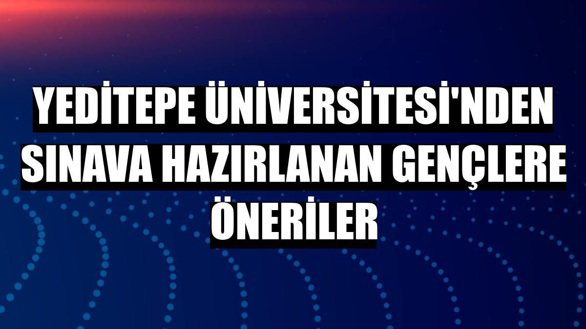Yeditepe Üniversitesi'nden sınava hazırlanan gençlere öneriler