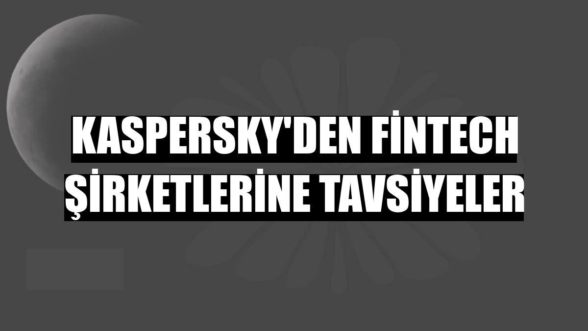 Kaspersky'den fintech şirketlerine tavsiyeler