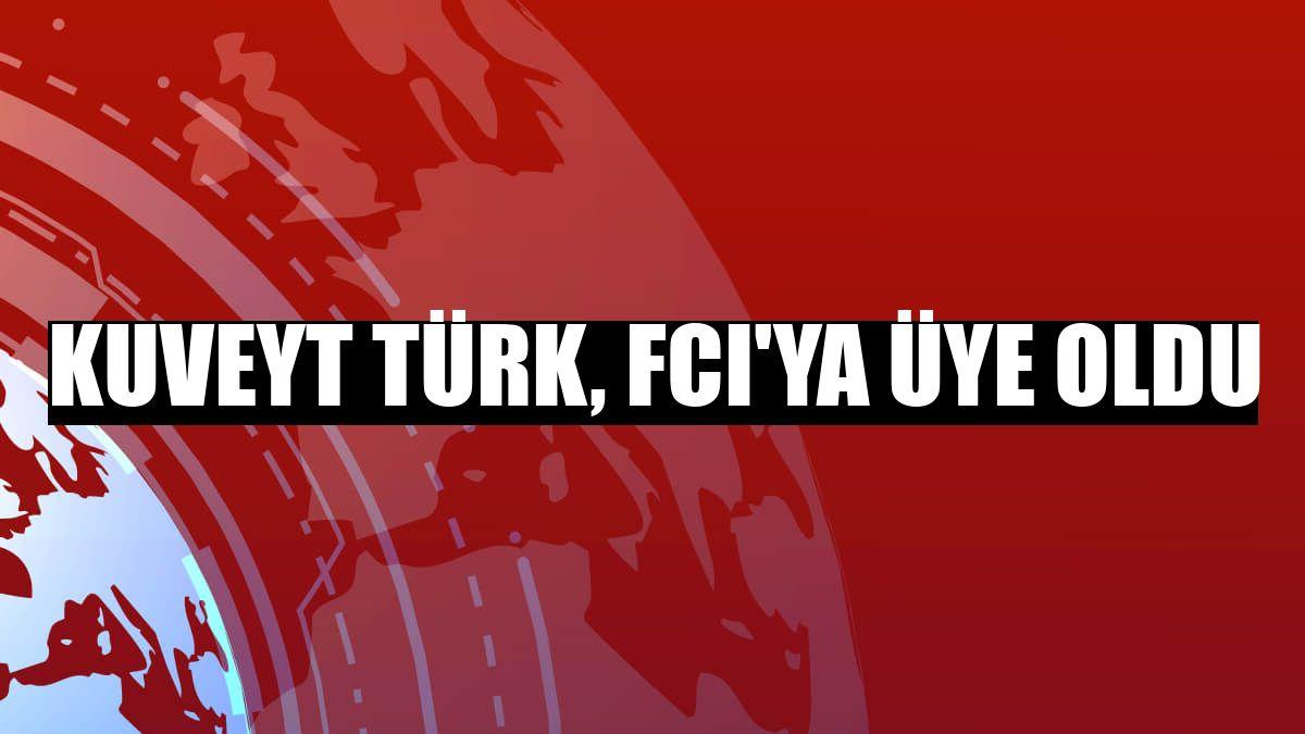 Kuveyt Türk, FCI'ya üye oldu