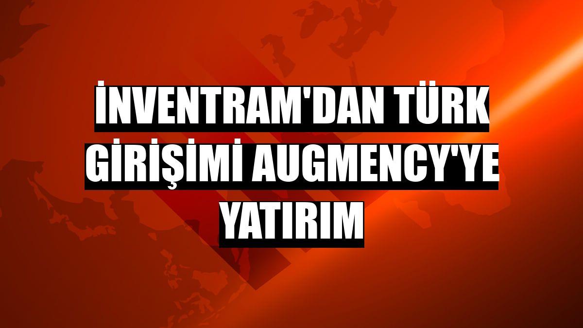 İnventram'dan Türk girişimi Augmency'ye yatırım