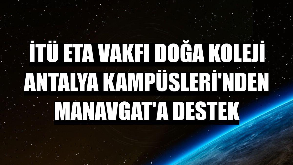 İTÜ ETA Vakfı Doğa Koleji Antalya Kampüsleri'nden Manavgat'a destek