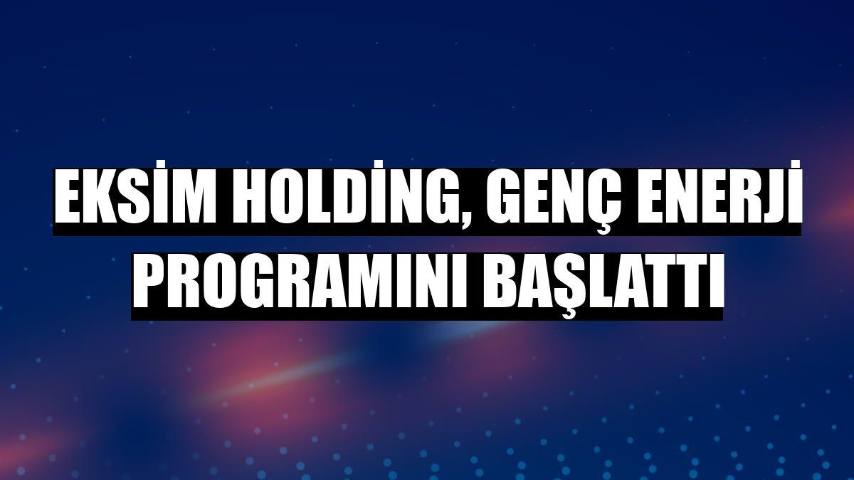 Eksim Holding, Genç Enerji Programını başlattı