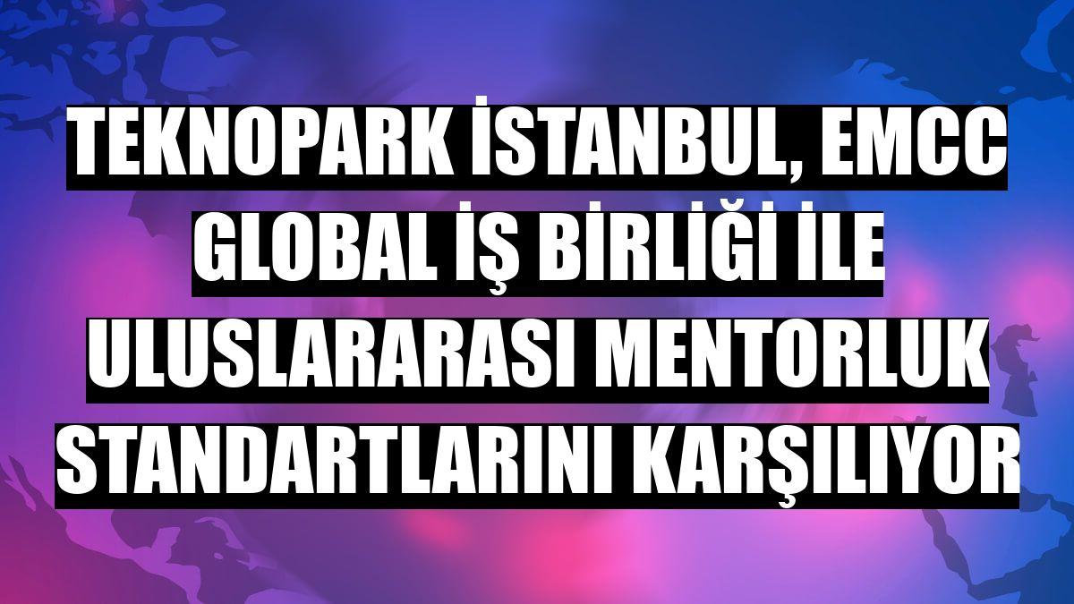 Teknopark İstanbul, EMCC Global iş birliği ile uluslararası mentorluk standartlarını karşılıyor