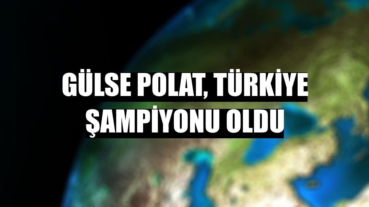 Gülse Polat, Türkiye şampiyonu oldu