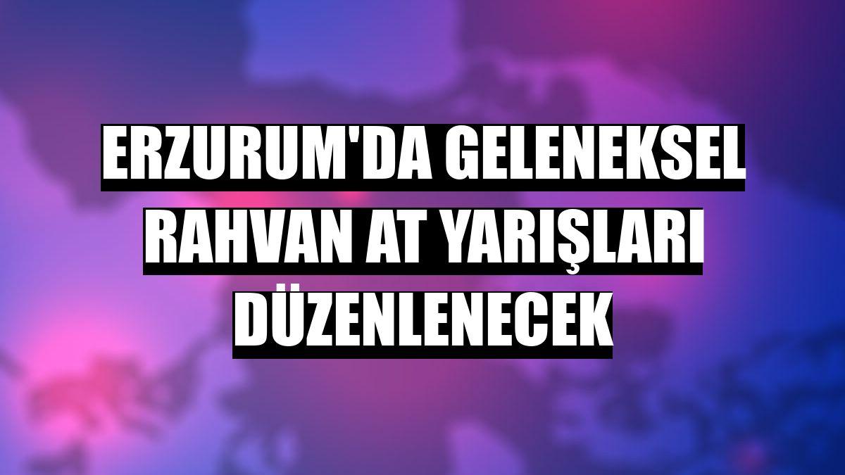 Erzurum'da geleneksel rahvan at yarışları düzenlenecek