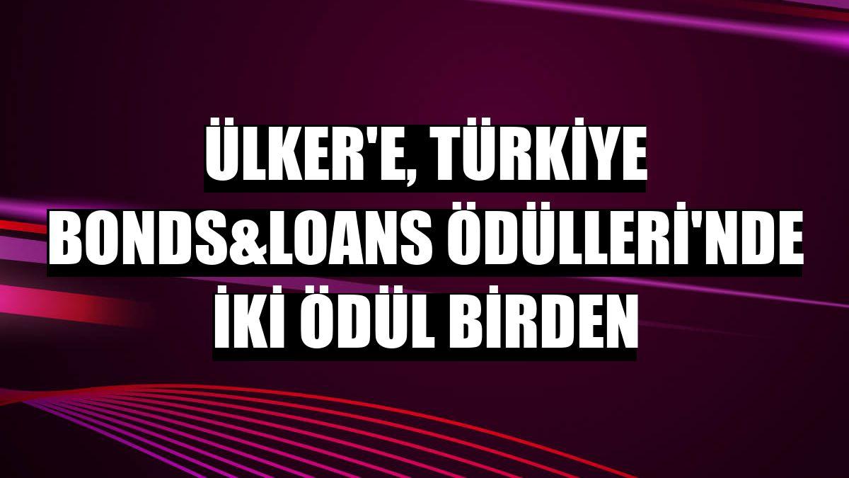 Ülker'e, Türkiye Bonds&Loans Ödülleri'nde iki ödül birden