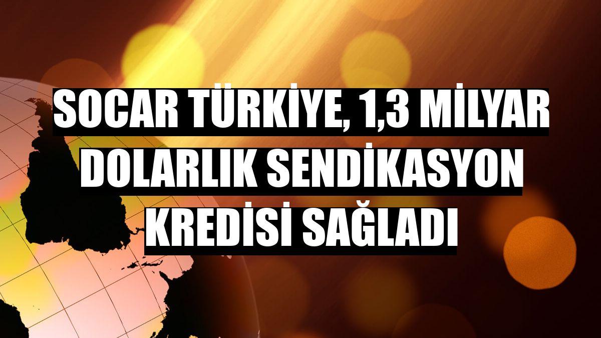 SOCAR Türkiye, 1,3 milyar dolarlık sendikasyon kredisi sağladı