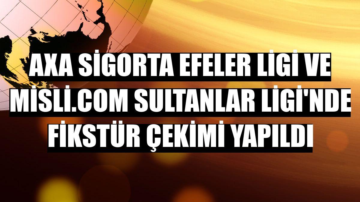AXA Sigorta Efeler Ligi ve Misli.com Sultanlar Ligi'nde fikstür çekimi yapıldı