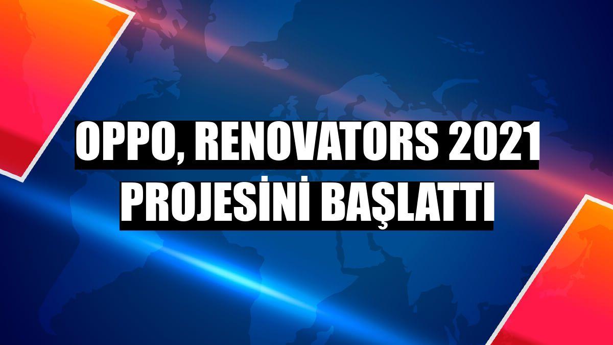 Oppo, Renovators 2021 projesini başlattı
