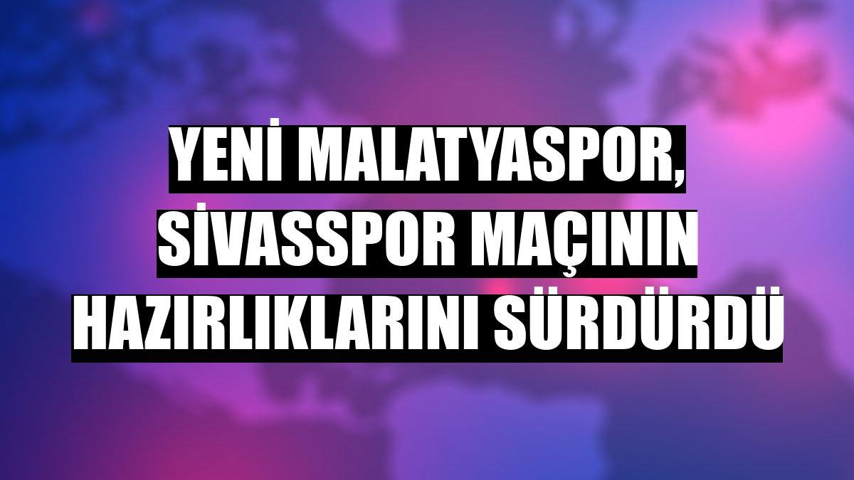 Yeni Malatyaspor, Sivasspor maçının hazırlıklarını sürdürdü