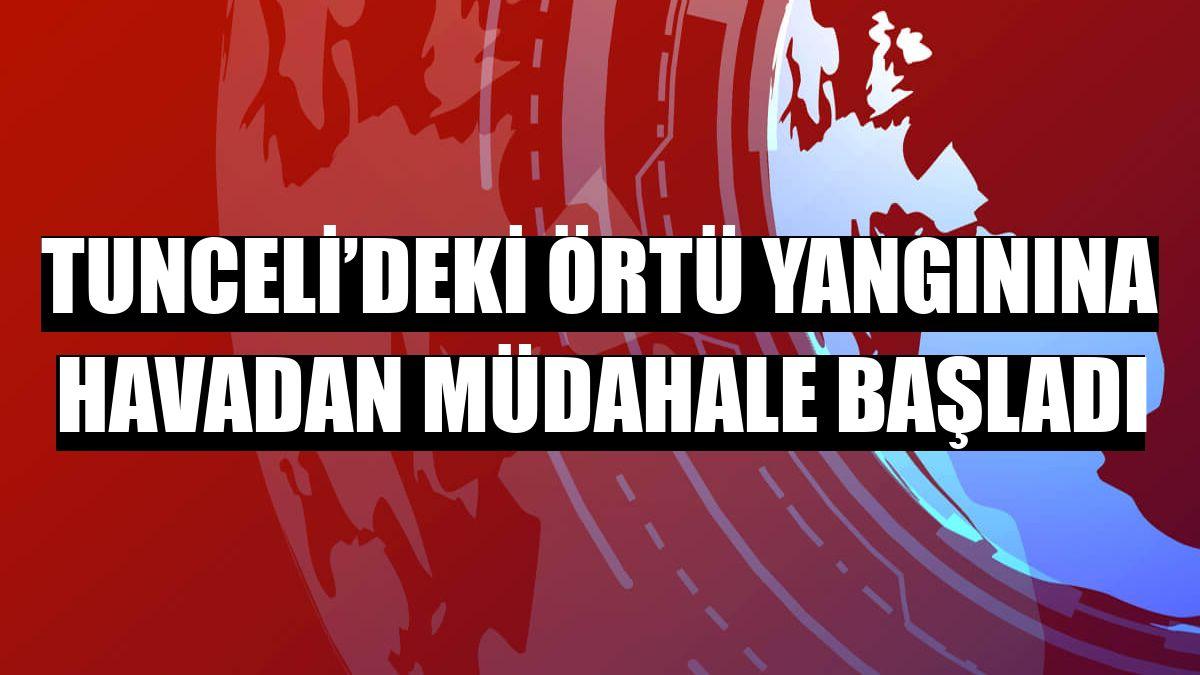 Tunceli'deki örtü yangınına havadan müdahale başladı
