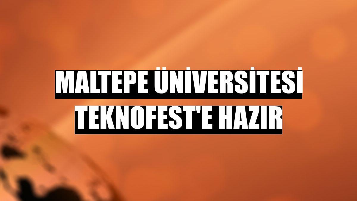 Maltepe Üniversitesi TEKNOFEST'e hazır