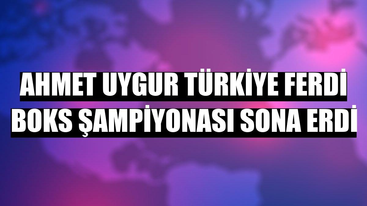 Ahmet Uygur Türkiye Ferdi Boks Şampiyonası sona erdi