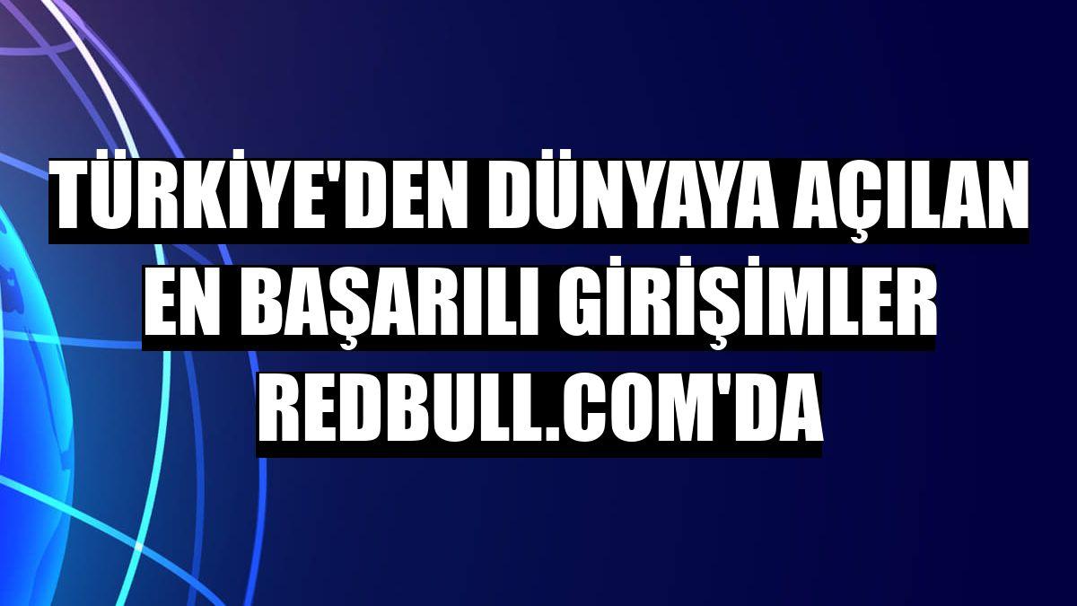 Türkiye'den dünyaya açılan en başarılı girişimler Redbull.com'da