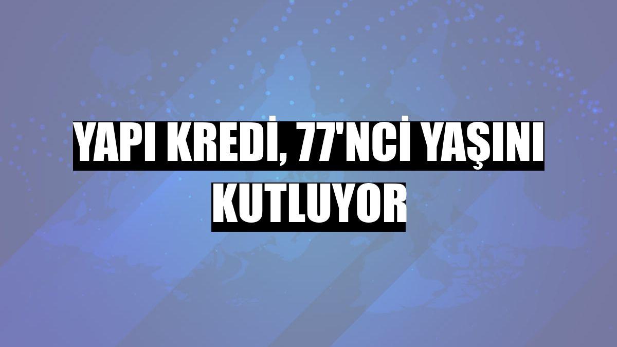 Yapı Kredi, 77'nci yaşını kutluyor