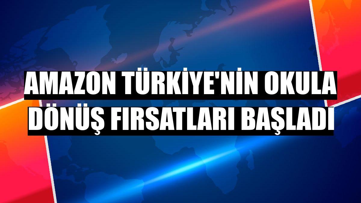 Amazon Türkiye'nin Okula Dönüş Fırsatları başladı
