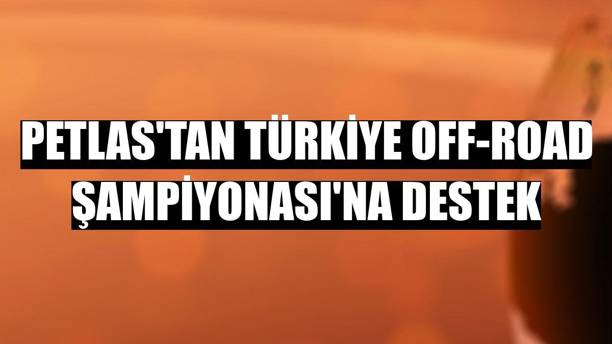 Petlas'tan Türkiye Off-Road Şampiyonası'na destek