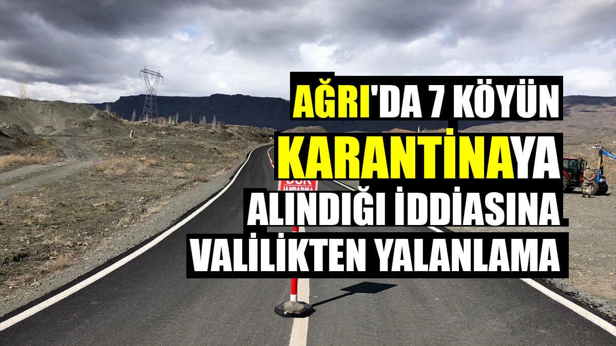 Ağrı'da 7 köyün karantinaya alındığı iddiasına valilikten yalanlama