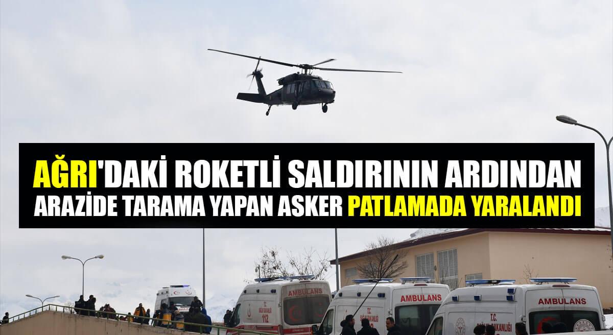 Ağrı'daki roketli saldırının ardından arazide tarama yapan asker patlamada yaralandı