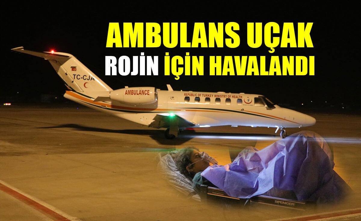 Ambulans uçak akciğer hastası Rojin için havalandı