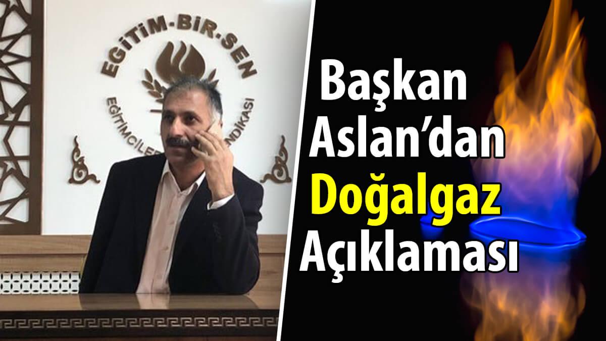 Başkan Aslan'dan Doğalgaz Açıklaması