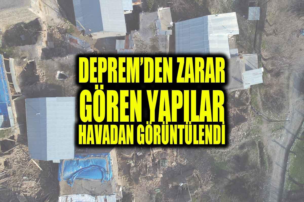 Deprem'den zarar gören yapılar havadan görüntülendi